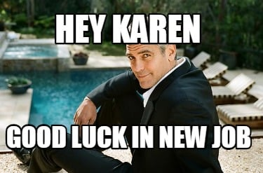 hey-karen-good-luck-in-new-job