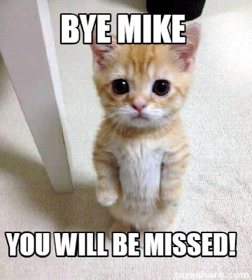 bye-mike-you-will-be-missed