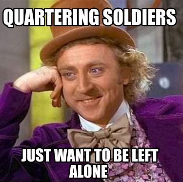 quartering-soldiers-just-want-to-be-left-alone