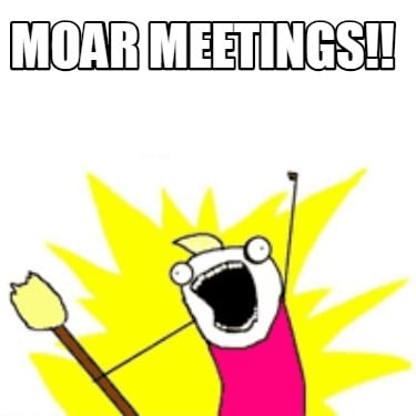 moar-meetings