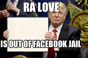 ra-love-is-out-of-facebook-jail