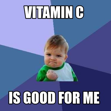 vitamin-c-is-good-for-me