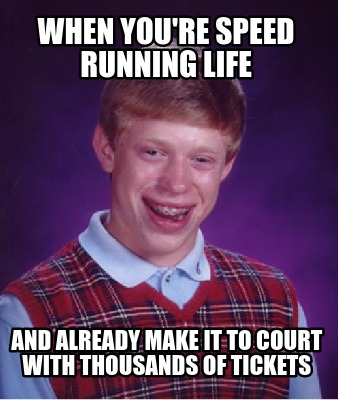 when-youre-speed-running-life-and-already-make-it-to-court-with-thousands-of-tic
