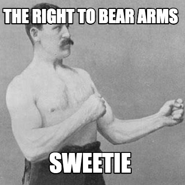 the-right-to-bear-arms-sweetie