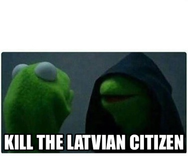 kill-the-latvian-citizen