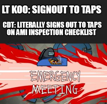lt-koo-signout-to-taps-cdt-literally-signs-out-to-taps-on-ami-inspection-checkli
