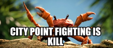city-point-fighting-is-kill