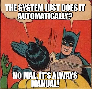 the-system-just-does-it-automatically-no-mal-its-always-manual