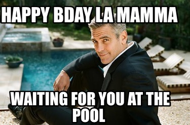 happy-bday-la-mamma-waiting-for-you-at-the-pool