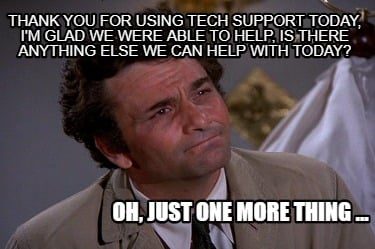 thank-you-for-using-tech-support-today-im-glad-we-were-able-to-help-is-there-any