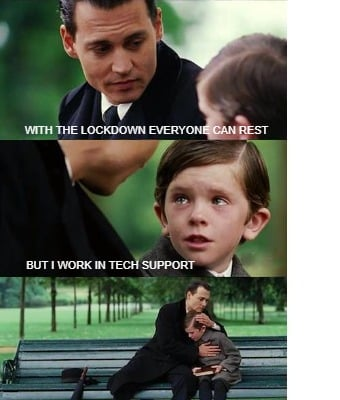 with-the-lockdown-everyone-can-rest-but-i-work-in-tech-support