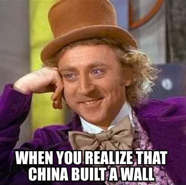 when-you-realize-that-china-built-a-wall
