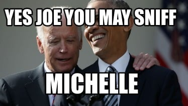 yes-joe-you-may-sniff-michelle