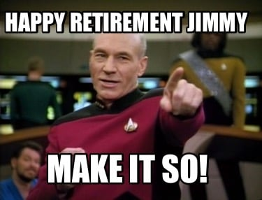 happy-retirement-jimmy-make-it-so9
