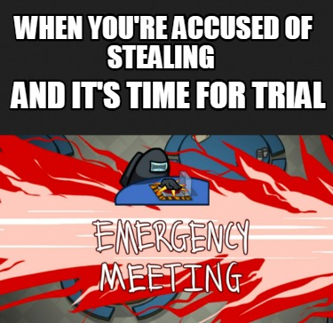 when-youre-accused-of-stealing-and-its-time-for-trial