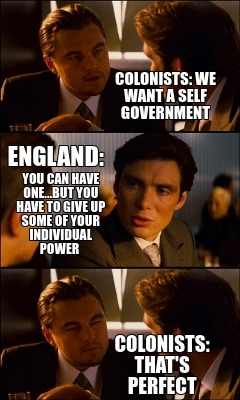colonists-we-want-a-self-government-you-can-have-one...but-you-have-to-give-up-s