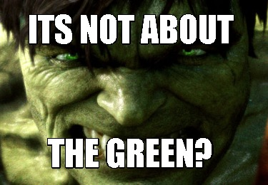 its-not-about-the-green