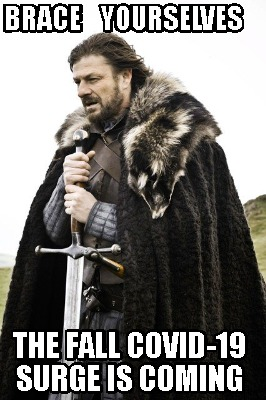 brace-yourselves-the-fall-covid-19-surge-is-coming