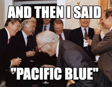 and-then-i-said-pacific-blue