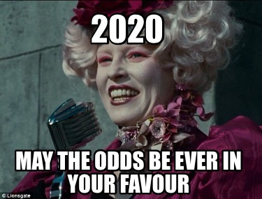 2020-may-the-odds-be-ever-in-your-favour