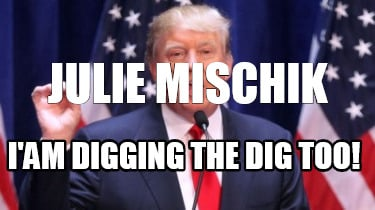 julie-mischik-iam-digging-the-dig-too