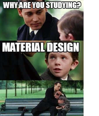 why-are-you-studying-material-design