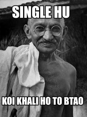 single-hu-koi-khali-ho-to-btao