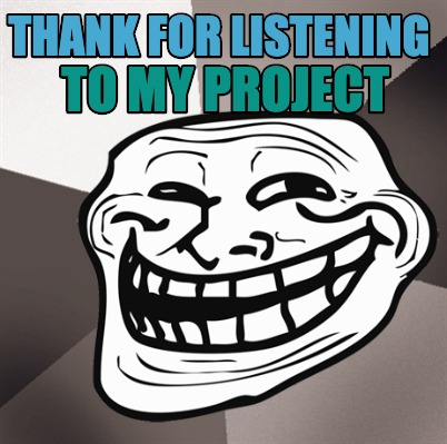 thank-for-listening-to-my-project