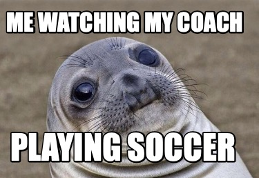 me-watching-my-coach-playing-soccer