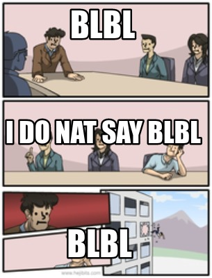 blbl-blbl-i-do-nat-say-blbl