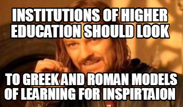 institutions-of-higher-education-should-look-to-greek-and-roman-models-of-learni
