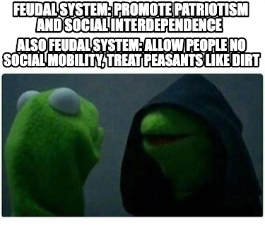 feudal-system-promote-patriotism-and-social-interdependence-also-feudal-system-a