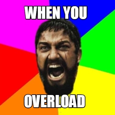 when-you-overload