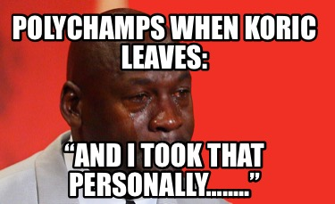 polychamps-when-koric-leaves-and-i-took-that-personally