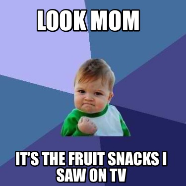 look-mom-its-the-fruit-snacks-i-saw-on-tv
