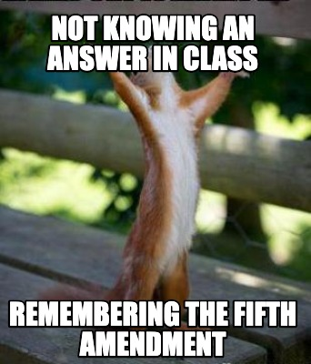 not-knowing-an-answer-in-class-remembering-the-fifth-amendment
