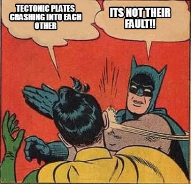 tectonic-plates-crashing-into-each-other-its-not-their-fault