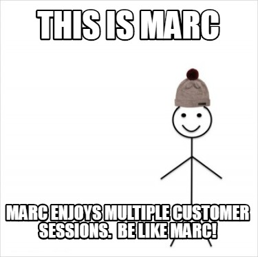 this-is-marc-marc-enjoys-multiple-customer-sessions.-be-like-marc