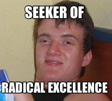 seeker-of-radical-excellence