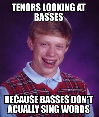 tenors-looking-at-basses-because-basses-dont-acually-sing-words