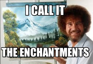 i-call-it-the-enchantments