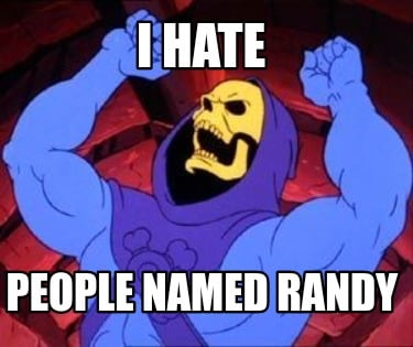 i-hate-people-named-randy