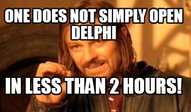 one-does-not-simply-open-delphi-in-less-than-2-hours