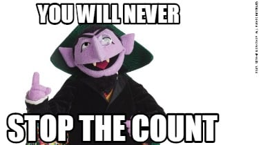 you-will-never-stop-the-count