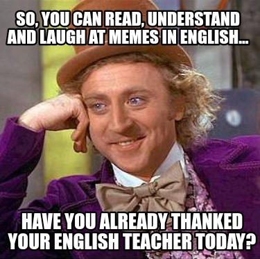 so-you-can-read-understand-and-laugh-at-memes-in-english...-have-you-already-tha