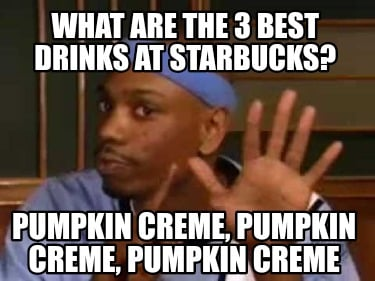 what-are-the-3-best-drinks-at-starbucks-pumpkin-creme-pumpkin-creme-pumpkin-crem