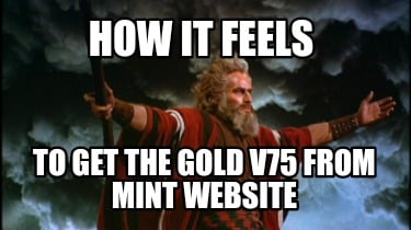 how-it-feels-to-get-the-gold-v75-from-mint-website