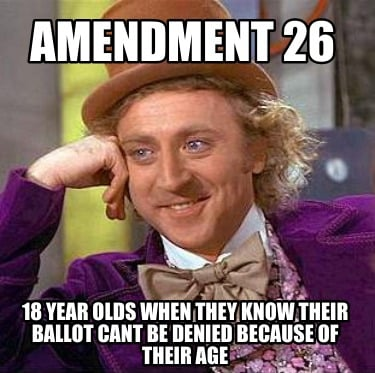 amendment-26-18-year-olds-when-they-know-their-ballot-cant-be-denied-because-of-