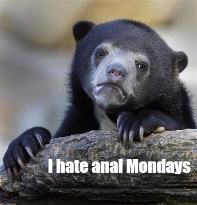 i-hate-anal-mondays