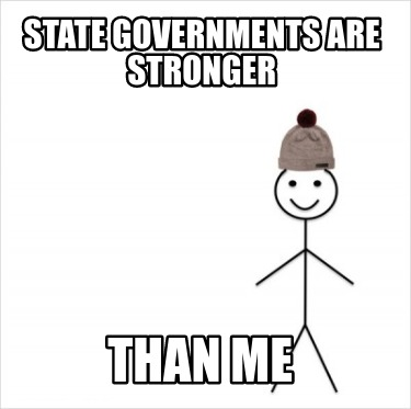 state-governments-are-stronger-than-me